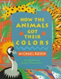 How the Animals Got Their Colors, Marcia Rosen, 0152367837