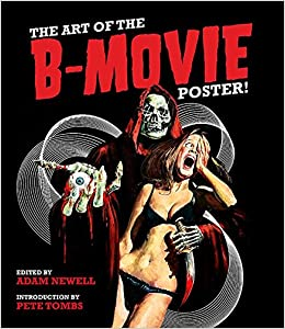 76feb60946ab Art of the B Movie Poster  Amazon.co.uk  Adam Newell
