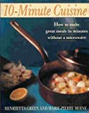 Ten-Minute Cuisine, Henrietta Green and Marie-Pierre Moine, 0671744119