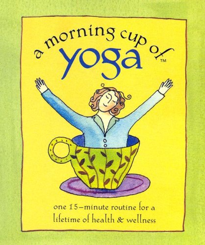Pdf Download A Morning Cup Of Yoga One 15 Minute Routine For A Lifetime Of Health Wellness Pdf Full E Book By Jane Goad Trechsel Jamescallaghan1993