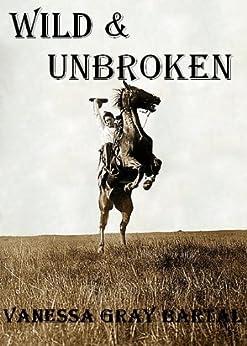 Wild and Unbroken (The Honeywells of Kentucky Book 4) by [Bartal, Vanessa Gray]