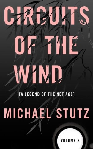 Circuits of the Wind: A Legend of the Net Age (Volume 3) pdf