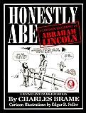 Honestly Abe, Charles L. Brame, 0965991911