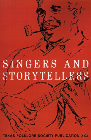 Singers and Storytellers (Publications of the Texas Folklore Society) Text fb2 ebook