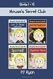 Mouse's Secret Club Books 1-4, Pj Ryan, 0615940498