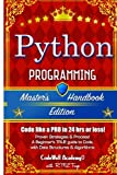 img - for Python: Programming, Master's Handbook; A TRUE Beginner's Guide! Problem Solving, Code, Data Science, Data Structures & Algorithms (Code like a PRO ... engineering, r programming, iOS development) book / textbook / text book