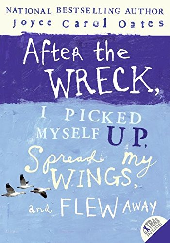 After the Wreck, I Picked Myself Up, Spread My Wings, and Flew Away pdf