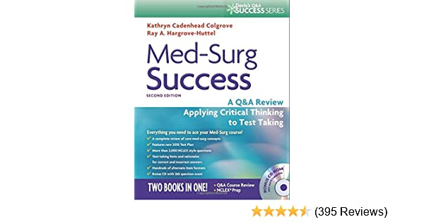 Med-Surg Success: A Q&A Review Applying Critical Thinking to