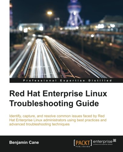 Red Hat Enterprise Linux Troubleshooting Guide (Red Hat Enterprise Linux)