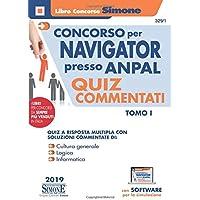 Concorso per Navigator presso l'ANPAL. Quiz commentati. Con software di simulazione: Concorso per NAVIGATOR presso Anpal - Quiz commentati: 1