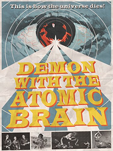 - Demon with the Atomic Brain