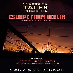 Scribbler Tales Presents: Escape from Berlin Audiobook