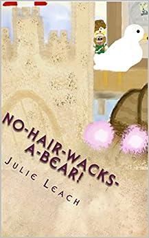 No-Hair-Wacks-A-Bear by [Leach, Julie]