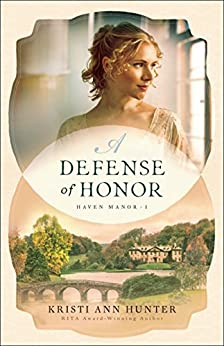 A Defense of Honor (Haven Manor Book #1) by [Hunter, Kristi Ann]