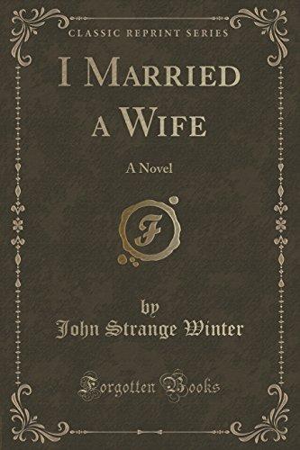 I Married a Wife: A Novel (Classic Reprint)
