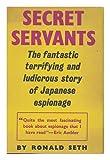 Secret Servants: A History of Japanese Espionage