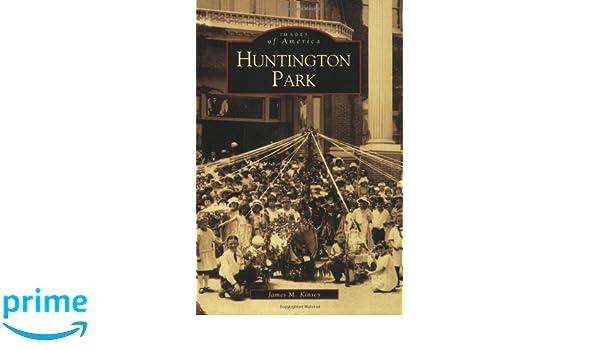 Huntington Park (Images of America): Amazon.es: James M ...