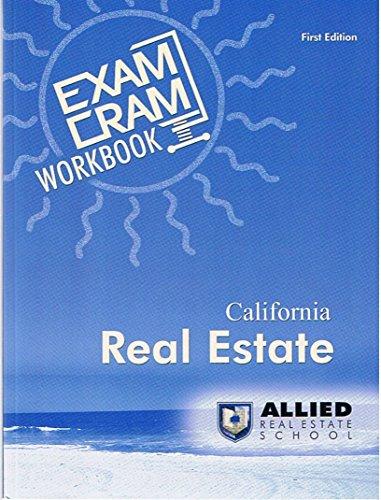 Exam Cram Workbook - California Real Estate for Allied Real Estate School