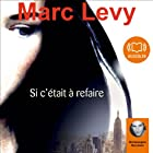 Si c'était à refaire (       UNABRIDGED) by Marc Levy Narrated by Michelangelo Marchese