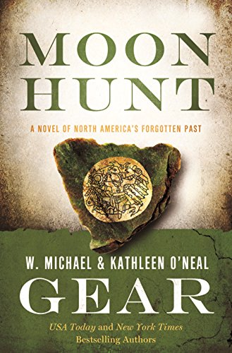 Moon Hunt: Book Three of the Morning Star Trilogy (North America's Forgotten Past) by [Gear, Kathleen O'Neal, Gear, W. Michael]