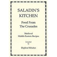 Saladin's Kitchen: Medieval Middle Eastern Recipes