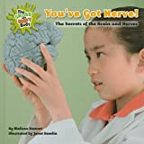 You've Got Nerve!: The Secrets of the Brain and Nerves (The Gross and Goofy Body)