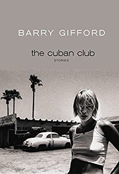 The Cuban Club: Stories by [Gifford, Barry]
