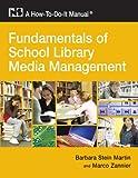 Fundamentals of School Library Media Management: A How-To-Do-It Manual (How-To-Do-It Manuals) (How-To-Do-It Manuals (Paperback))