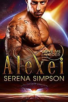 Alexei (Love Me Harder Book 6) by [Simpson, Serena]