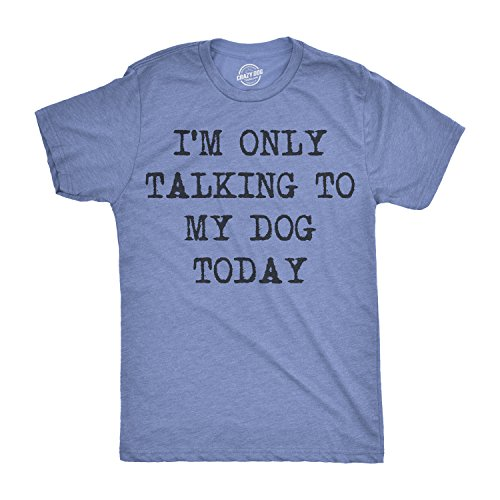 Mens Only Talking to My Dog Today Funny Shirts Dog Lovers Novelty Cool T Shirt (Heather Light Blue) -L