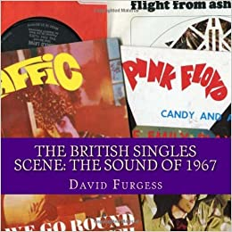 The British Singles Scene: The Sound Of 1967