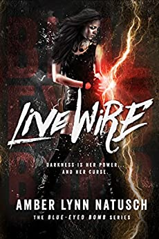 Live Wire (Blue-Eyed Bomb Book 1) by [Natusch, Amber Lynn]