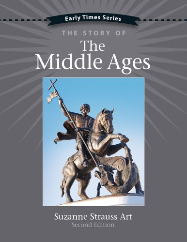 Early Times: The Story of the Middle Ages 2nd Edition (Early Times Series)
