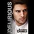 Delirious (Dangerous Trilogy Book 3)