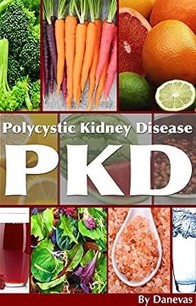 PKD Diet The Kidney: Polycystic Kidney Disease Diet