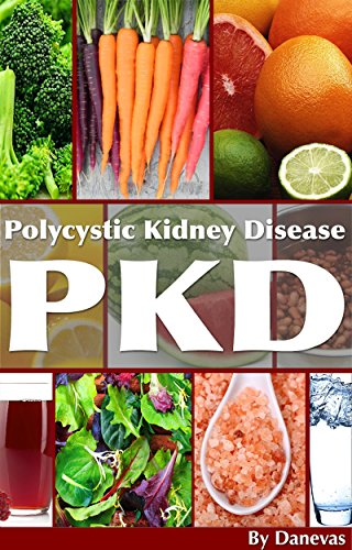 PKD Diet The Kidney A Guide to Polycystic Kidney Health Through Diet
