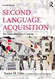 Second Language Acquisition: An Introductory Course (Volume 1)