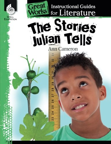 The Stories Julian Tells: An Instructional Guide for Literature (Great Works)