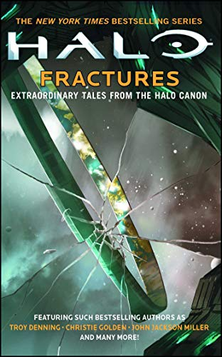 HALO: Fractures: Extraordinary Tales from the Halo Canon (The Best Of Lopi)
