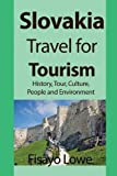 Slovakia Travel for Tourism: History, Tour, Culture, People and Environment