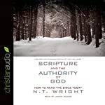 Scripture and the Authority of God: How to Read the Bible Today | N. T. Wright