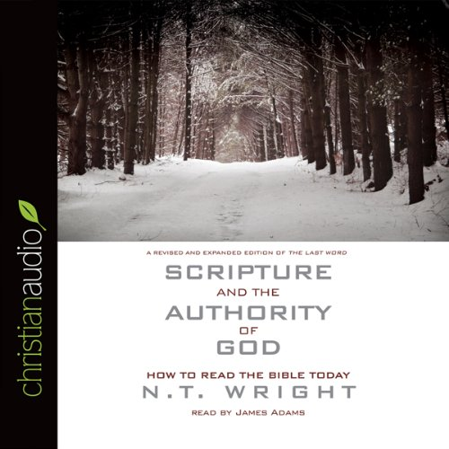 Scripture and the Authority of God: How to Read the Bible Today Audiobook [Free Download by Trial] thumbnail