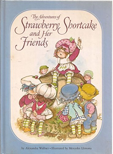 Adventures of Strawberry Shortcake and Her Friends (Pony Shortcakes Ponies Strawberry)