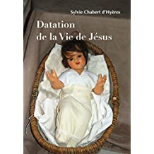 Datation de la Vie de Jésus (French Edition)