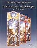 img - for Classicism and the Baroque in Europe (History of Decorative Arts) book / textbook / text book