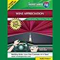 Wine Appreciation: Understanding, Ordering & Enjoying Speech by Robin Stark Narrated by Robin Stark