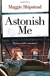 Astonish Me by Maggie Shipstead (2015-03-02)