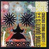 George Rochberg: String Quartets 3-6
