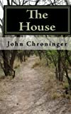 The House, John Chroninger, 1451529198