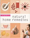 A Guide to Natural Home Remedies, , 0752577859